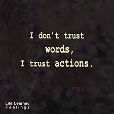 English Quotes New English Success Quotes I Don't Trust Words I Trust Actions
