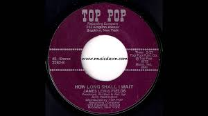 James Lewis Fields - How Long Shall I Wait [Top Pop] 1973 Deep Funk 45 -  YouTube