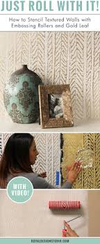 Small Picture How to Stencil Textured Walls with Embossing Roller Gold Leaf