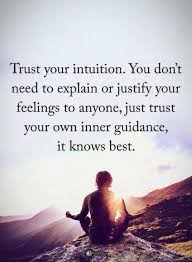 Intuition Quotes Impressive Quotes Trust Your Intuition You Don't Need To Exp Quotes