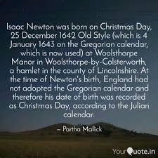 Isaac Newton Was Born On Quotes Writings By Partha Mallick