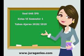 Download kumpulan soal usbn sd tahun. Soal Uas Ips Kelas 6 Semester 1 Terbaru Tahun Ajaran 2018 2019 Juragan Les