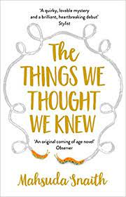 The Things We Thought We Knew: Snaith, Mahsuda: 9781784162573: Amazon.com:  Books