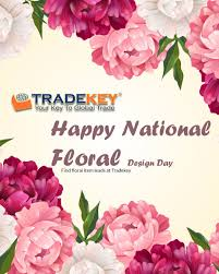 National Floral Design Day Happy National Floral Design Day With Tradekey Fine Number