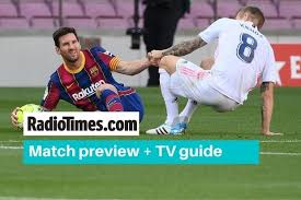 Inter and atletico madrid have announced their intention to walk away from the proposed super league. What Tv Channel Is Real Madrid V Barcelona On Kick Off Time Live Stream Radio Times