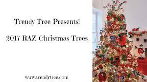 2017 raz christmas trees youtube