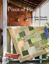 Layer Cake Quilt Pattern book & Piece of Pie: Layer Cake Friendly Quilt Patterns Adamdwight.com