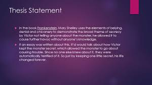 secrecy in frankenstein by joshua buhay darren buckler jenny thesis statement iuml129micro in the book frankenstein mary shelley uses the elements of belying