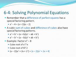 6 4 solving polynomial equations remember that a difference of perfect squares has a