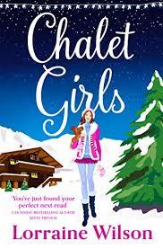 <b>Chalet Girls</b> eBook: <b>Lorraine Wilson</b>: Amazon.co.uk: Kindle Store