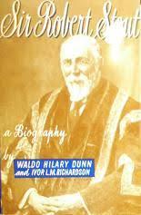 Sir Robert Stout   Dunn, Waldo Hilary & Richardson, Ivor L. M.   Arty Bee's  Books