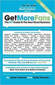 Get More Fans: The <b>DIY</b> Guide to the <b>New</b> Music Business (<b>2020</b> ...