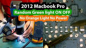 Macbook Pro No Power Light 2012 Macbook Pro Delayed Random Green Light No Orange Light No Power 820 3115