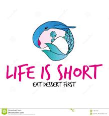 La Vie Est Courte Mangent Le Dessert Dabord Illustration De