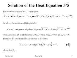 math for cstutorial 127 solution of the heat equation 3 5 the solutions to equations
