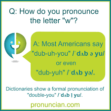 The international phonetic alphabet (ipa) is very important for learners of english because english is not a phonetic language. How Do You Pronounce The Letter W Pronuncian American English Pronunciation