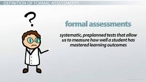 Formal Assessment New Formal Assessments Examples Types Video Lesson Transcript