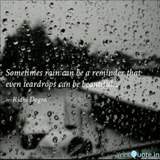 Rain Quotes Enchanting Sometimes Rain Can Be A R Quotes Writings By Ridhi Dogra