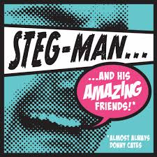 Steg-Man and His Amazing Friends