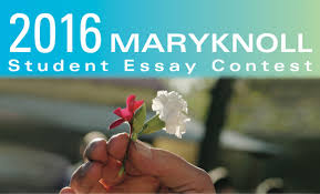 maryknoll essay contest for students 2016 student essay contest