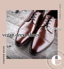 ping for non leather dress shoes for work or for a special occasion i ve got the ultimate guide for the best ethical and vegan men dress shoes that