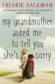 my grandmother asked me to tell you she s sorry by fredrik backman 23604559