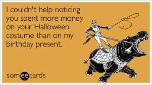Halloween Birthday Costume Present Funny Ecard Halloween Ecard