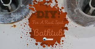 fix a rust spot on your tub quickly and easily