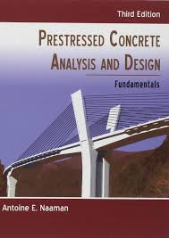 Prestressed Concrete Analysis And Design Fundamentals 3rd Edition Pdf Prestressed Concrete Analysis And Design Third Edition