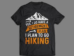 Hiking T Shirt Design Hiking T Shirt Design Hiking Shirts Shirt Designs Shirts