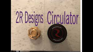2r Designs Circulator Fidget Spinner Testing And Revies Circulator By 2r Designs