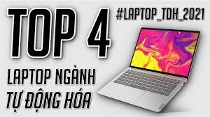 TOP 4: LAPTOP CHO NGÀNH TỰ ĐỘNG HÓA 2021 | 15 - 20 TRIỆU ĐÁNG MUA NHẤT -  YouTube