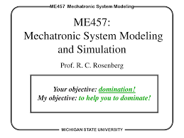 Mechatronic Systems Analysis Design And Implementation Me457 Mechatronic System Modeling And Simulation Ppt Download
