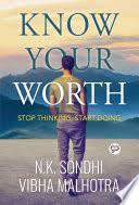 Know Your Worth: <b>Stop Thinking</b>, <b>Start Doing</b> - NK Sondhi, Vibha ...