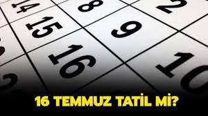 Bugün idari tatil olacak mı? 16 Temmuz tatil mi?