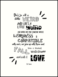 Dr Seuss Weird Love Quote Poster Delectable Weird Love Dr Seuss Quote Art Prints By Abbeywig Redbubble