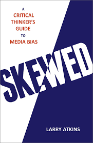 Amazon Com Skewed A Critical Thinkers Guide To Media Bias