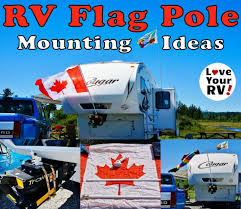 rv flag pole mounting idea from love your rv blog s