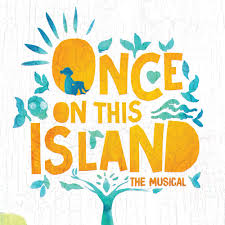 Once On This Island Broadway Theater League Of Utica