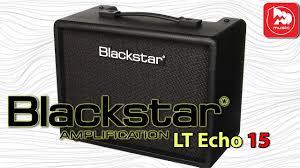 <b>Гитарный</b> комбик <b>BLACKSTAR</b> LT-Echo 15 - YouTube