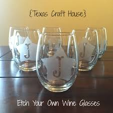 How To Etch Glass Custom Etch Your Own Wine Glasses Texas Craft House