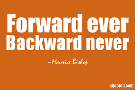 Forward Ever Backward Never Inspirational Quotes
