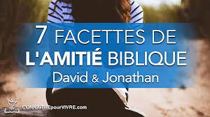7 Facettes De Lamitié Biblique Exemplifiées Par David Et Jonathan