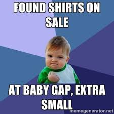 Found shirts on sale At baby gap, extra small - Success Kid | Meme ... via Relatably.com