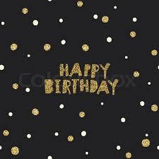 Happy Birthday On Black Background Stock Vector Colourbox