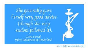 Quotes From Alice In Wonderland Impressive Quote Alice's Adventures In Wonderland Jake Vander Ark