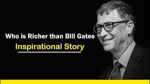 The Man Richer than Bill Gates- Inspirational Story - YouTube