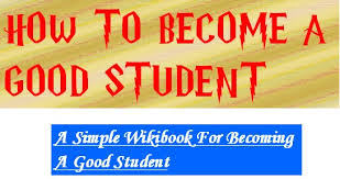 how to become a good student wikibooks open books for an open world this is a guide to becoming a good student no matter who you are if you try hard enough you can succeed