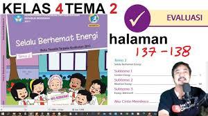 Kunci jawaban kelas 6 tema 1 subtema 1 pembelajaran 4. Kelas 4 Tema 2 Evaluasi Hal 137 138 Selalu Berhemat Energi Rev 2018 Youtube
