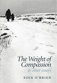 the weight of compassion and other essays   kindle edition by  the weight of compassion and other essays by obrien eoin
